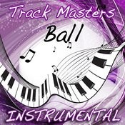 Ball (Instrumental Tribute To T.I. Feat. Lil Wayne) Songs