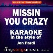 Missin You Crazy (In The Style Of Jon Pardi) [Karaoke Version] Songs