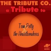A Tribute To Tom Petty & The Heartbreakers Songs