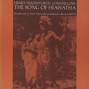 The Song Of Hiawatha: By Henry Wadsworth Longfellow Songs