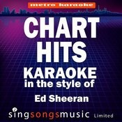 Chart Hits (In The Style Of Ed Sheeran) [Karaoke Version] Songs