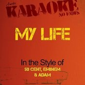 My Life (In The Style Of 50 Cent, Eminem & Adam Levine) [Karaoke Version] - Single Songs