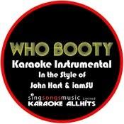 Who Booty (In The Style Of John Hart & Iamsu) [Karaoke Instrumental Version] - Single Songs