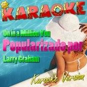 On In A Million You (Popularizado Por Larry Graham) [Karaoke Version] - Single Songs