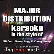 Major Distribution (In The Style Of 50 Cent, Snoop Dogg And Young Jeezy) [Karaoke Version] - Single Songs