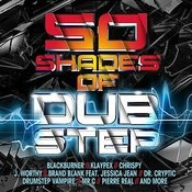 50 Shades Of Dubstep Songs