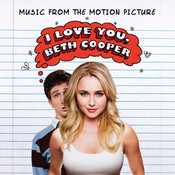 I Love You, Beth Cooper (Music From The Motion Picture) (International Version) Songs