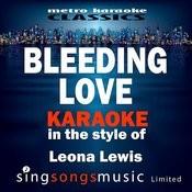 Bleeding Love (In The Style Of Leona Lewis) [Karaoke Version] - Single Songs