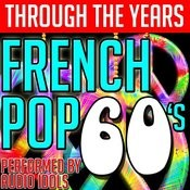 Through The Years: French Pop 60's Songs