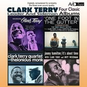 Four Classic Albums (Introducing Clark Terry / One Foot In The Gutter / Clark Terry Quartet With Thelonious Monk / It's About Time) [Remastered] Songs