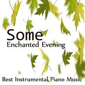 Best Instrumental Piano Music: Some Enchanted Evening Songs