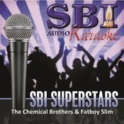 Sbi Karaoke Superstars - The Chemical Brothers & Fatboy Slim Songs