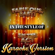 Fabulous, Baby! (In The Style Of Sister Act) [Karaoke Version] - Single Songs