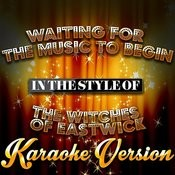 Waiting For The Music To Begin (In The Style Of The Witches Of Eastwick) [Karaoke Version] - Single Songs
