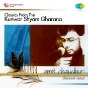 Classics From The Kunwar Shyam Gharana Songs