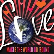 Love Makes The World Go 'round Songs