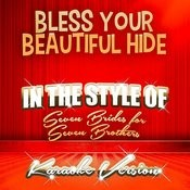 Bless Your Beautiful Hide (In The Style Of Seven Brides For Seven Brothers) [Karaoke Version] Song
