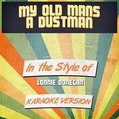 My Old Mans A Dustman (In The Style Of Lonnie Donegan) [Karaoke Version] Song
