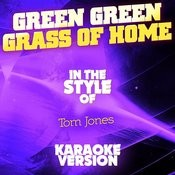 Green Green Grass Of Home (In The Style Of Tom Jones) [Karaoke Version] Song