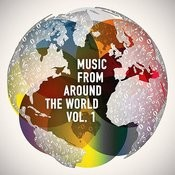Music From Around The World, Vol. 1 (20 Tracks From 20 Different Cultures) Songs