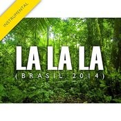 La La La (Brasil 2014)[Instrumental Version] Song