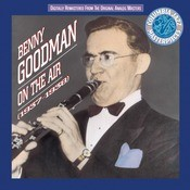 Benny Goodman On The Air 1937 - 38 Songs