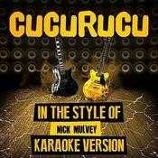 Cucurucu (In The Style Of Nick Mulvey) [Karaoke Version] - Single Songs