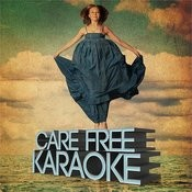 Care Free Karaoke Songs
