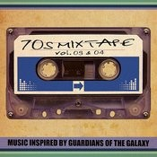70's Mixtape Vol. 3 & 4 - Music Inspired By Guardians Of The Galaxy Songs