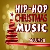 Hip Hop Christmas Music, Vol. 8 (Instrumental) Songs