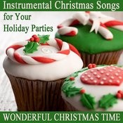 Instrumental Christmas Songs For Your Holiday Parties: Wonderful Christmas Time Songs