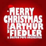 Merry Christmas With Arthur Fiedler & Boston Pops Orchestra Songs