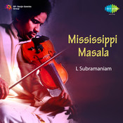 Mississipi Masala By  L Subrahmanain Songs