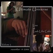 Ultimate Universe Live At Lush Life Café Volume 2 Songs