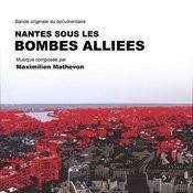 Nantes Sous Les Bombes Alliées (Musique Originale Du Documentaire) Songs