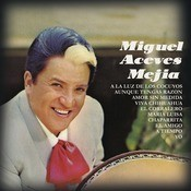 Miguel Aceves Mejia Songs