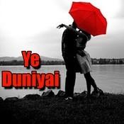 Ye Duniyai Songs