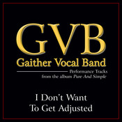 I Don't Want To Get Adjusted ( Performance Tracks) Songs