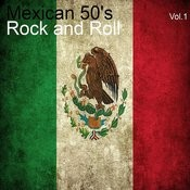 Mexican 50's Rock And Roll, Vol. 1 Songs