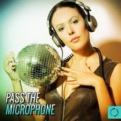 Pass The Microphone Songs