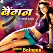 Bhojpuri Baigan Songs