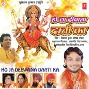 Ho Ja Diwana Daati Ka Songs