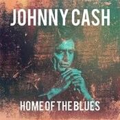 Johnny Cash - Home Of The Blues Songs