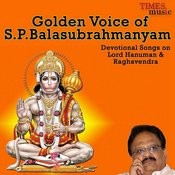 Golden Voice Of S. P. Balasubrahmanyam - Devotional Songs On Hanuman And Raagavendhra Songs