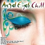 Angel Eyes Chill Songs
