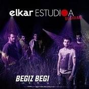 Elkar Estudioa Sesioak - Begiz Begi Songs