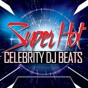 Super Hot Celebrity DJ Beats Songs