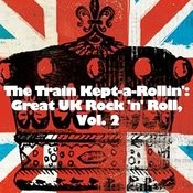 The Train Kept-A-Rollin': Great Uk Rock 'n' Roll, Vol. 2 Songs