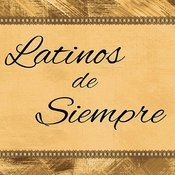 Latinos De Siempre Songs