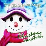 Christmas Vacation (50 Christmas Songs) Songs